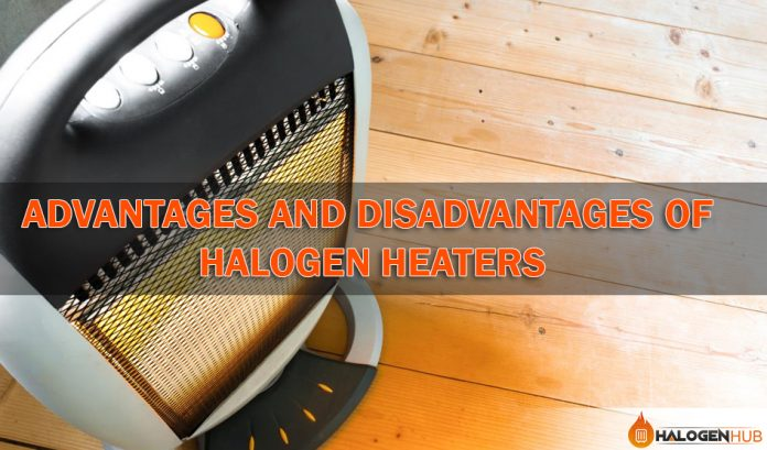 Advantages and Disadvantages of Halogen Heaters